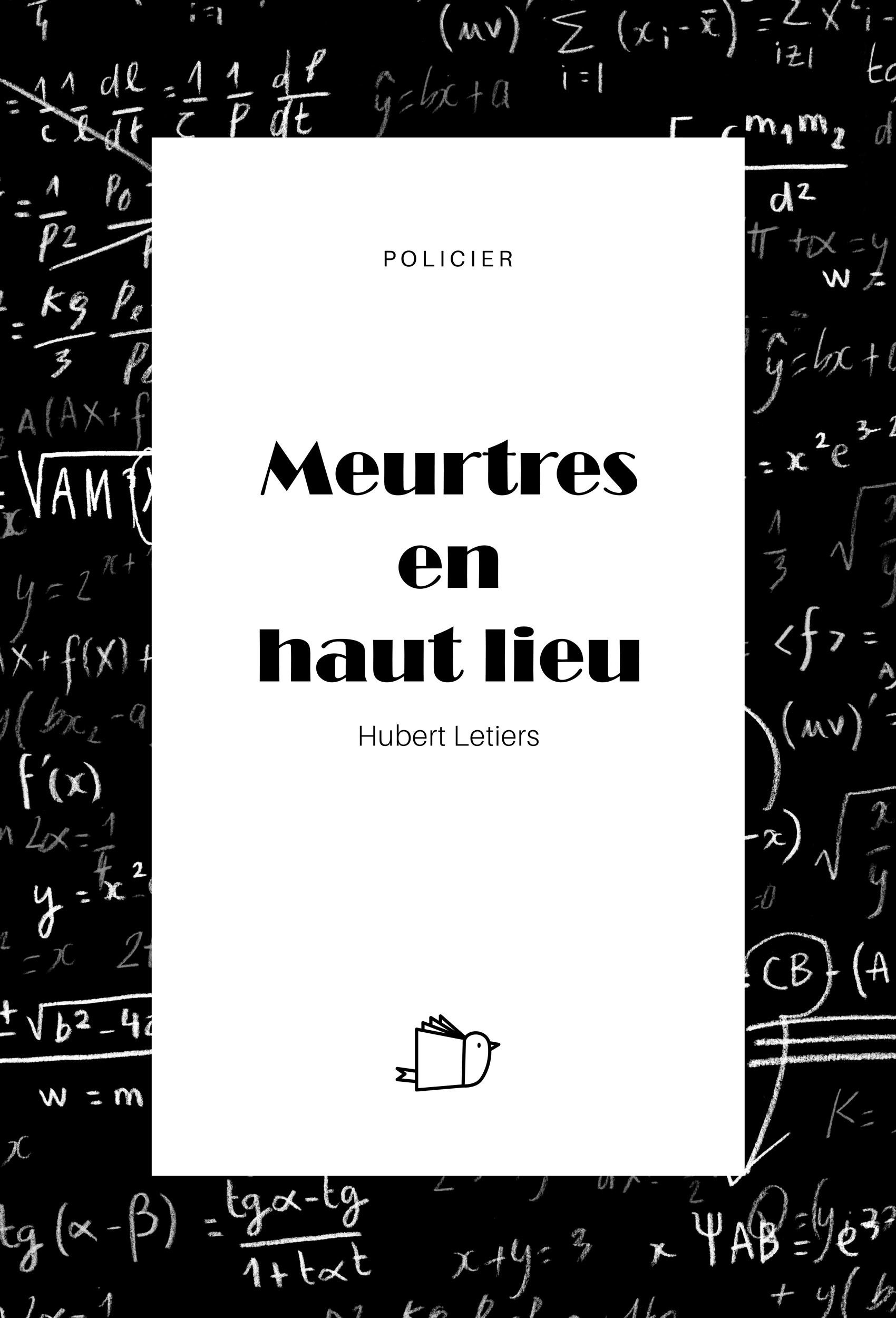 Meurtres en haut lieu, de Hubert Letiers