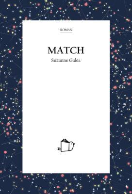 Match, Suzanne Galéa
