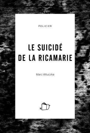 Le suicidé de la Ricamarie, Marc Wluczka