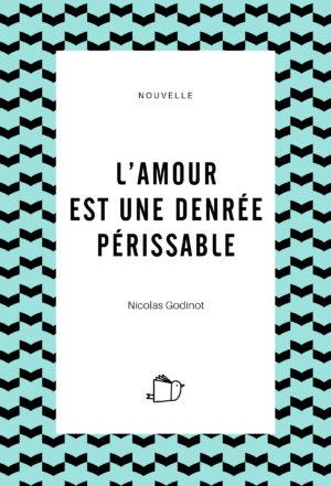 L'amour est une denrée périssable, Nicolas Godinot