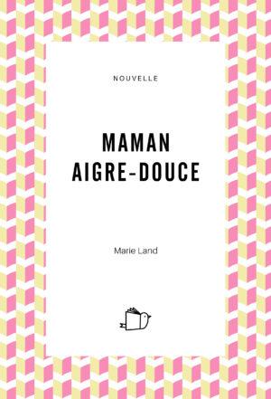 Maman Aigre-Douce, MarieLand