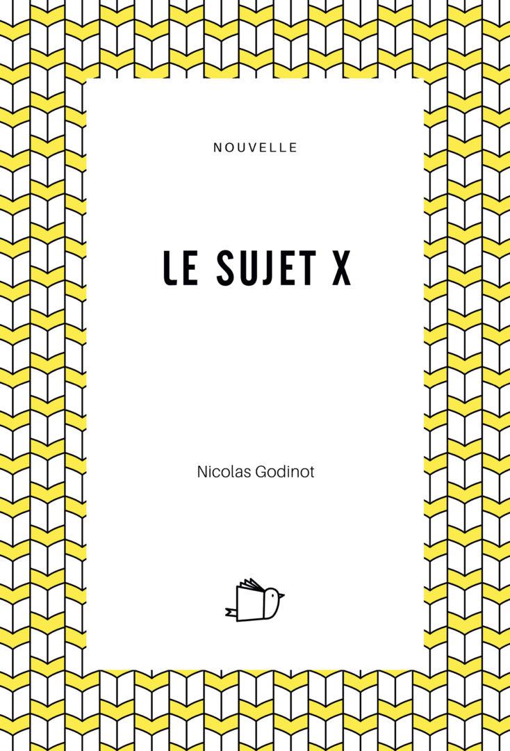 Le sujet X, Nicolas Godinot