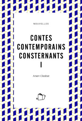 Contes contemporains consternants I