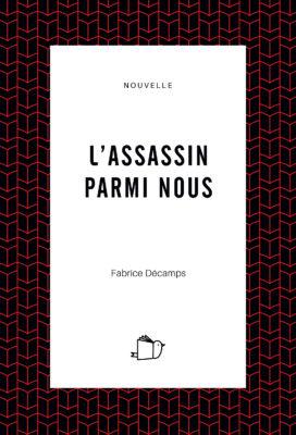 L'assassin parmi nous, Fabrice Décamps