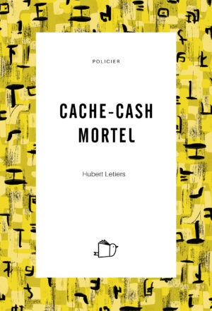 Cache-cash mortel, Hubert Letiers