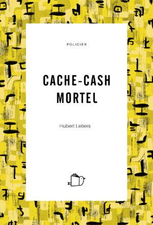 Cache-cash mortel, Hubert Letiers